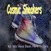 Cosmic Sneakers: We Have Been Here Before