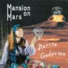 Marcia Guderian: Mansion on Mars