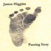 James Higgins: Passing Story