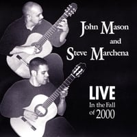 JOHN MASON AND STEVE MARCHENA: Live In The Fall Of 2000