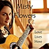 Misty Flowers: Love Lives Here