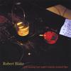 Robert Blake: Still Kissing Last Night's Smoke Stained Lips